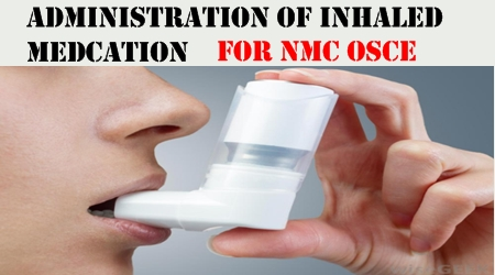 Administration of Inhaled Medication AIM NMC OSCE